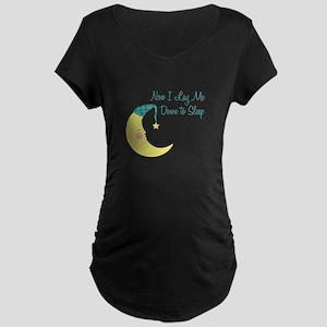Now I Lay Me Down To Sleep Maternity T-Shirt
