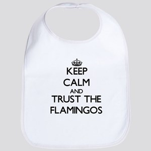 Keep calm and Trust the Flamingos Bib