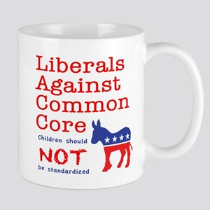 Liberals Against CCSS Mugs