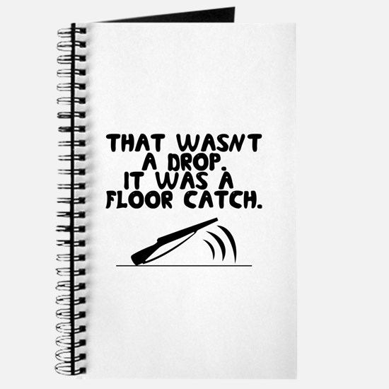 That wasn't a drop. It was a floor catch. Journal