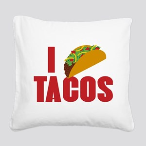 I Love Tacos Square Canvas Pillow