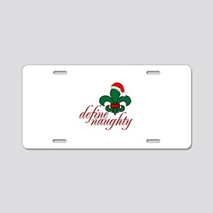 Define Naughty Aluminum License Plate