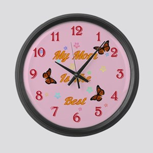 My Mom Is The Best Large Wall Clock