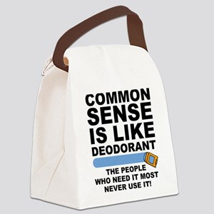 Common Sense Is Like Deodorant Canvas Lunch Bag