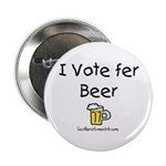 I Vote Fer Beer Button