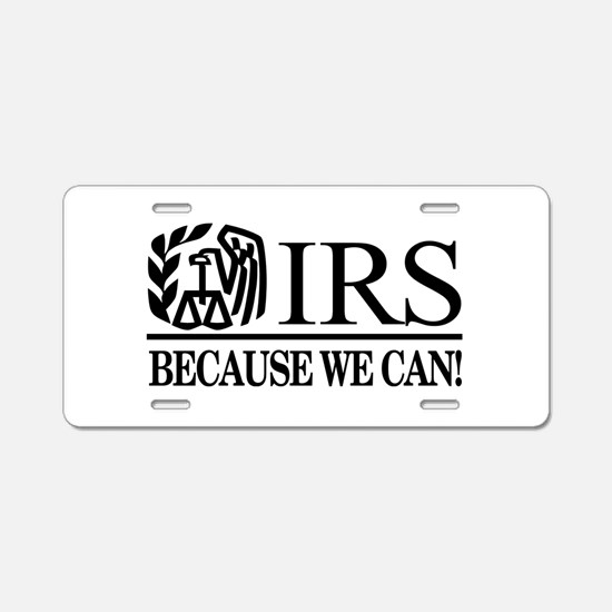 IRS (Because We Can) Aluminum License Plate
