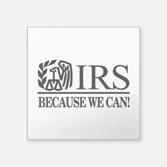 IRS (Because We Can) Sticker
