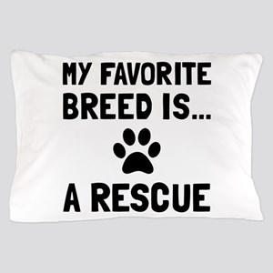 Favorite Breed Rescue Pillow Case