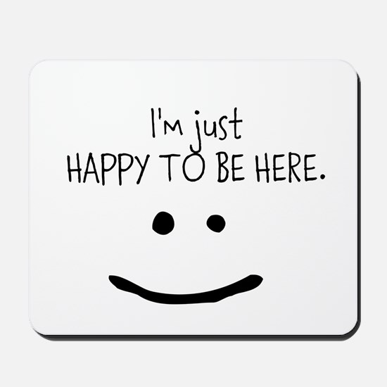 happy to be here (light) Mousepad
