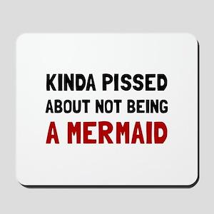 Pissed Not Mermaid Mousepad