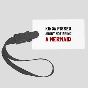 Pissed Not Mermaid Luggage Tag