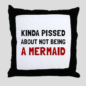 Pissed Not Mermaid Throw Pillow