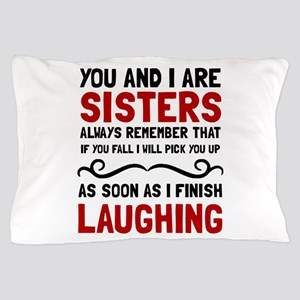Sisters Laughing Pillow Case