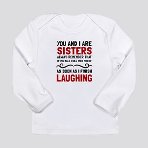 Sisters Laughing Long Sleeve T-Shirt
