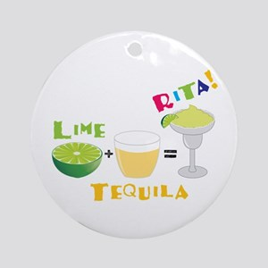 LIME + TEQUILA = RITA! Ornament (Round)