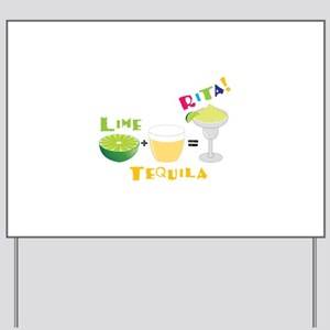 LIME + TEQUILA = RITA! Yard Sign