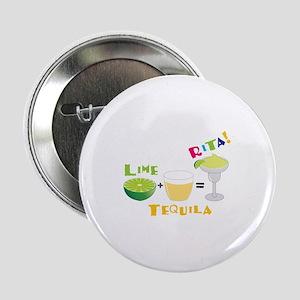 "LIME + TEQUILA = RITA! 2.25"" Button"