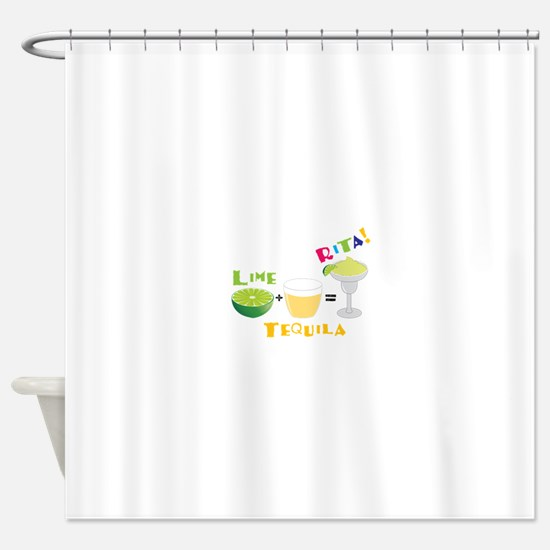 LIME + TEQUILA = RITA! Shower Curtain