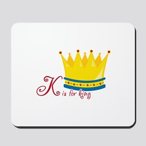 K is for king Mousepad