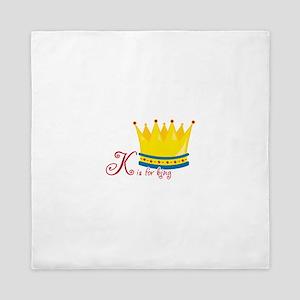 K is for king Queen Duvet