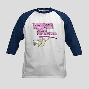 Ain't Gonna Brush Themselves Dental Kids Baseball