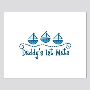 Daddys 1st Mate Posters