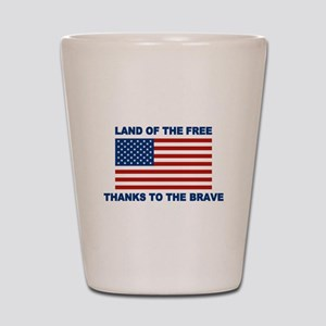 Land Of The Free Thanks To The Brave Shot Glass