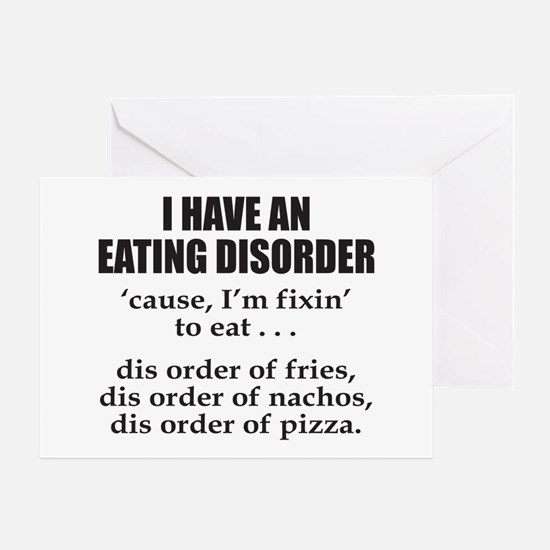 I HAVE AN EATING DISORDER Greeting Card