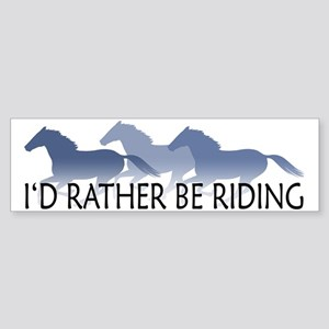 Rather Be Riding A Wild Horse Bumper Sticker