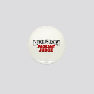 """The World's Greatest Pageant Judge"" Mini Button"