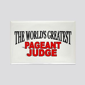 """""""The World's Greatest Pageant Judge"""" Rectangle Mag"""