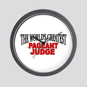 """""""The World's Greatest Pageant Judge"""" Wall Clock"""