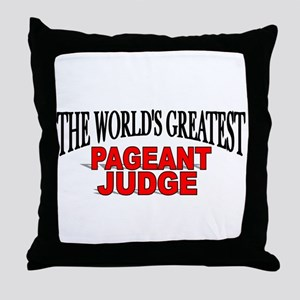 """The World's Greatest Pageant Judge"" Throw Pillow"