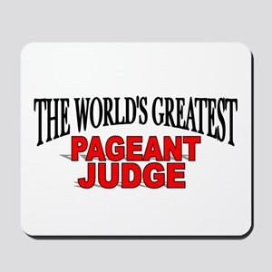"""The World's Greatest Pageant Judge"" Mousepad"