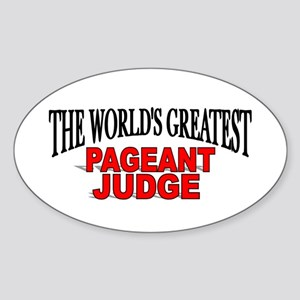 """The World's Greatest Pageant Judge"" Sticker (Oval"