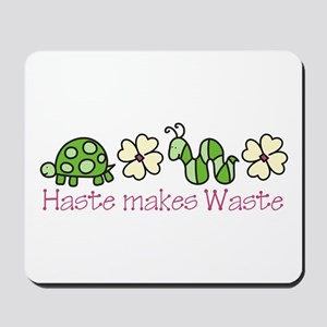Haste Makes Waste Mousepad