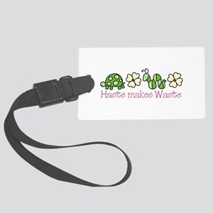 Haste Makes Waste Luggage Tag
