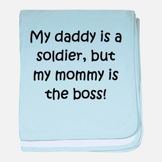 Daddy Is A Soldier Mommy Is Boss baby blanket