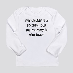 Daddy Is A Soldier Mommy Is Boss Long Sleeve T-Shi