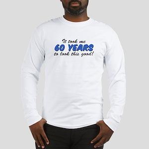Took Me 60 Years Long Sleeve T-Shirt
