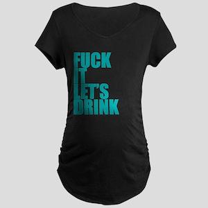 Let's Drink Maternity Dark T-Shirt