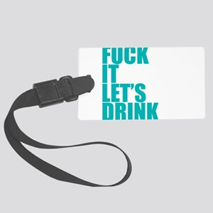 Let's Drink Large Luggage Tag