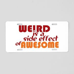 Weird Is A Side Effect of A Aluminum License Plate