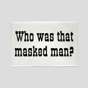 masked man Rectangle Magnet