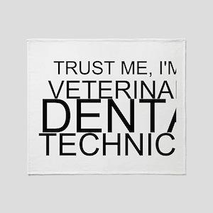 Trust Me, I'm A Veterinary Dental Technician Throw