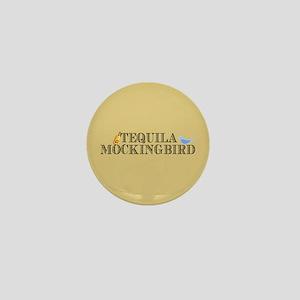 Tequila Mockingbird Mini Button