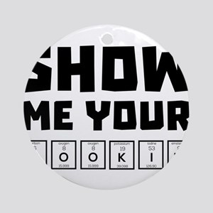 Show me your cookies nerd Ch454 Round Ornament