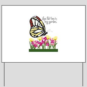 Love Flutters In My Garden Yard Sign
