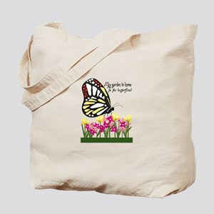 My Garden Is Home To The Butterflies! Tote Bag