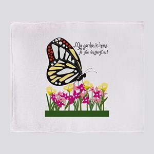 My Garden Is Home To The Butterflies! Throw Blanke